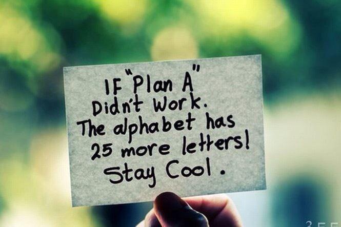 Цитаты про жизнь на английском со смыслом: если план А не работает, то в алфавите есть еще 25 букв, не горячись